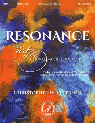 RESONANCE: THE ART OF THE CHORAL MUSIC EDUCATOR