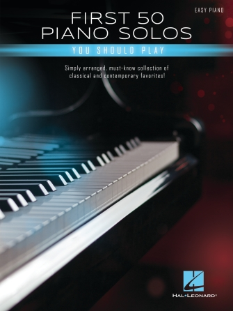 First 50 Piano Solos You Should Play