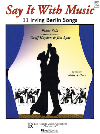 Say It with Music – 11 Irving Berlin Songs