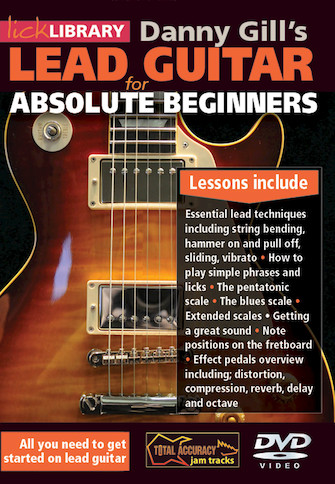 Danny Gill's Lead Guitar for Absolute Beginners