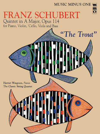 "Franz Schubert – Quintet in A Major, Op. 114 or ""The Trout"""