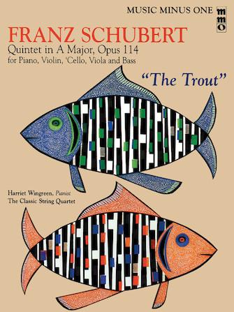 "Franz Schubert – Quintet in A Major, Op. 114 or ""The Trout"""