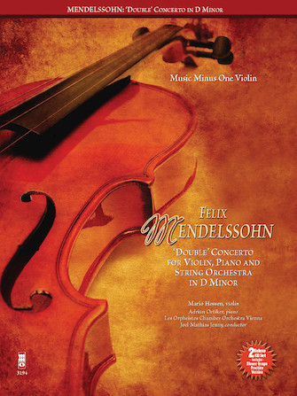 Mendelssohn – Double Concerto for Piano, Violin and String Orchestra in D Minor