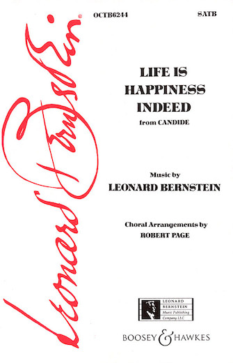 Life Is Happiness Indeed : SATB : Robert Page : Leonard Bernstein : Candide : Sheet Music : 00450026 : 073999500264
