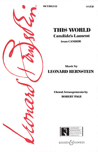 This World (Candide's Lament) : SATB : Robert Page : Leonard Bernstein : Candide : Sheet Music : 00450043 : 073999730951 : 0634098748
