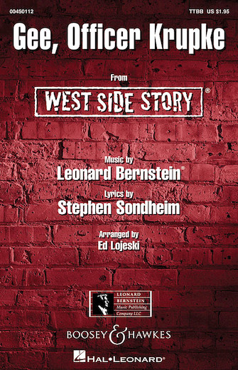 Gee, Officer Krupke : TTBB : Ed Lojeski : West Side Story : Sheet Music : 00450112 : 884088061081