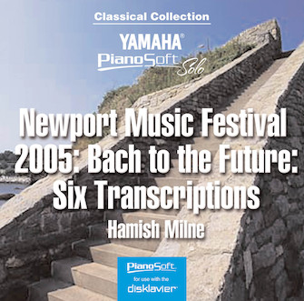 Newport Music Festival 2005: Bach to the Future – Six Transcriptions