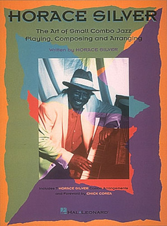 Product Cover for Horace Silver – The Art of Small Combo Jazz Playing, Composing and Arranging