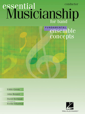 """ESSENTIAL MUSICIANSHIP FOR BAND -€"""" ENSEMBLE CONCEPTS Fundamental Level -€"""" Conductor"""