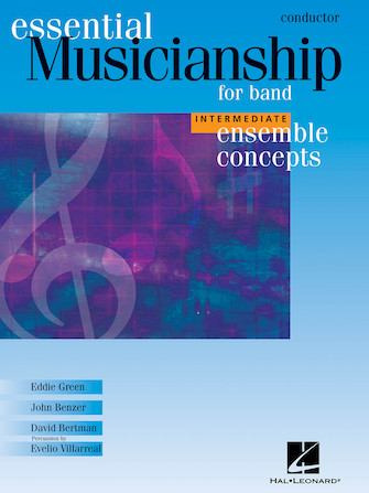 """ESSENTIAL MUSICIANSHIP FOR BAND -€"""" ENSEMBLE CONCEPTS Intermediate Level -€"""" Conductor"""