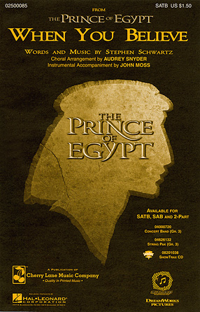 When You Believe : SATB : Audrey Snyder : Stephen Schwartz : The Prince of Egypt : Sheet Music : 02500085 : 073999932317