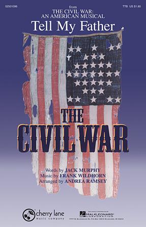 Tell My Father : TTB : Andrea Ramsey : Frank Wildhorn : The Civil War: An American Musical : Sheet Music : 02501096 : 884088204723