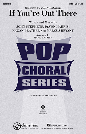 If You're Out There : SATB : Mark Brymer : John Stephens : John Legend : Sheet Music : 02501345 : 884088327248