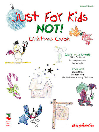 Just for Kids – <i>NOT!</i> Christmas Songs