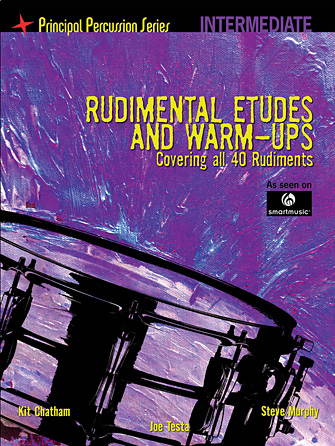 Rudimental Etudes and Warm-Ups Covering All 40 Rudiments