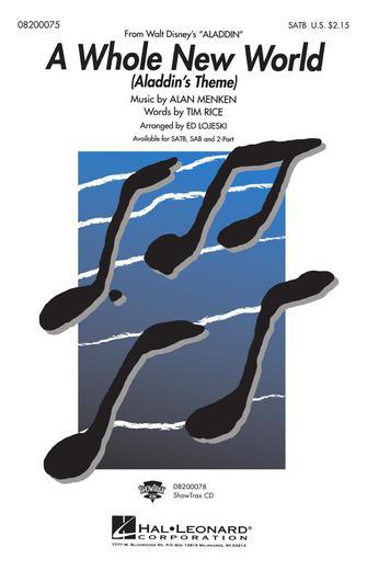 A Whole New World : SATB : Ed Lojeski : Alan Menken : Aladdin : Sheet Music : 08200075 : 073999129502