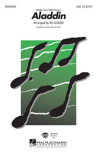 Aladdin (Medley) : SAB : Ed Lojeski : Alan Menken : Aladdin : Sheet Music : 08200083 : 073999150063