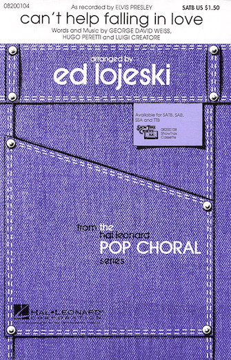 Can't Help Falling in Love : SSA : Ed Lojeski : Luigi Creatore : Elvis Presley : Sheet Music : 08200106 : 073999001068