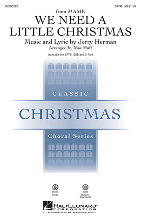 We Need a Little Christmas : SATB : Mac Huff : Jerry Herman : Mame : Sheet Music : 08200228 : 073999002287 : 1423469534