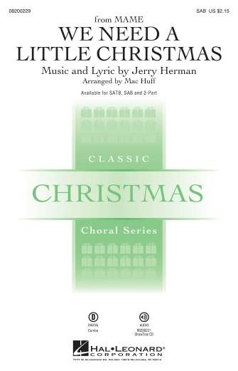 We Need a Little Christmas : SAB : Mac Huff : Jerry Herman : Mame : Sheet Music : 08200229 : 073999002294 : 1423469542