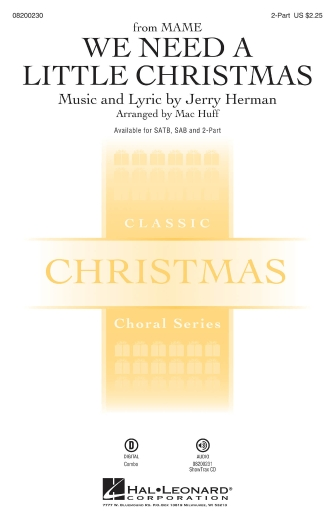 We Need a Little Christmas : 2-Part : Mac Huff : Jerry Herman : Mame : Sheet Music : 08200230 : 073999002300 : 1423469550