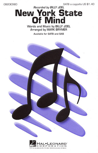 New York State of Mind : SATB : Mark Brymer : Billy Joel : Billy Joel : Sheet Music : 08200380 : 073999003802