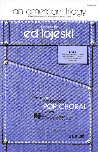 An American Trilogy (Medley) : SATB : Ed Lojeski : Sheet Music : 08200555 : 073999005554