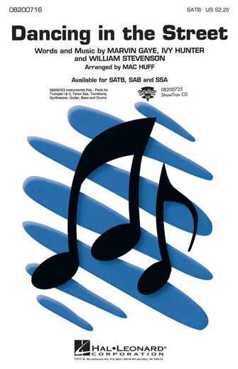 Dancing in the Street : SATB : Mac Huff : William Stevenson : Martha & The Vandellas : Sheet Music : 08200716 : 073999834406