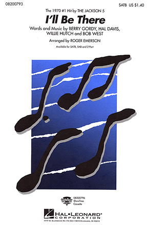I'll Be There : SATB : Roger Emerson : Berry Gordy : The Jackson 5 : Sheet Music : 08200793 : 073999007930