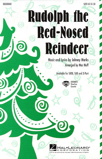 Rudolph the Red-Nosed Reindeer : SATB : Mac Huff : Johnny Marks : Sheet Music : 08200802 : 073999450026