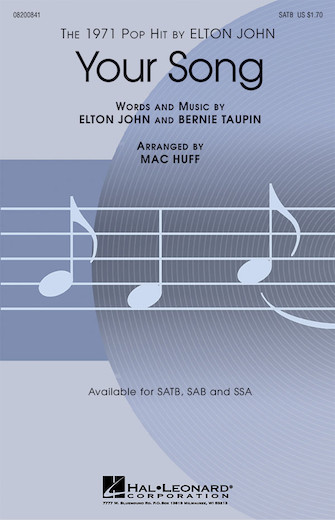 Your Song : SATB : Mac Huff : Elton John : Elton John :  1 CD : 08200841 : 073999008418