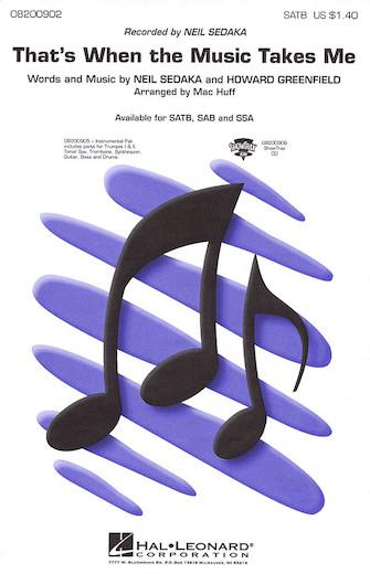 That's When the Music Takes Me : SATB : Mac Huff : Neil Sedaka : Neil Sedaka : Sheet Music : 08200902 : 073999009026