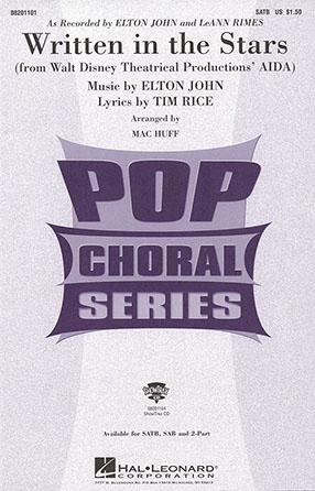 Written In The Stars : SAB : Mac Huff : Elton John : Aida : Sheet Music : 08201102 : 073999616088