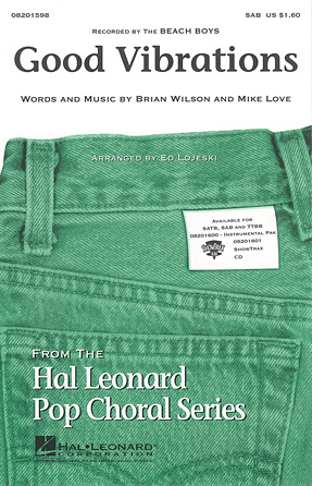 Good Vibrations : SATB : Ed Lojeski : Brian Wilson : The Beach Boys : Sheet Music : 08201597 : 073999504637