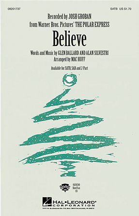 Believe : SATB : Mac Huff : Josh Groban : The Polar Express : Sheet Music : 08201737 : 073999332650