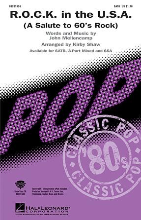 R.O.C.K. in the U.S.A. (A Salute to '60s Rock) : 3-Part : Kirby Shaw : John Mellencamp : Sheet Music : 08201935 : 884088071950
