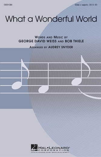 What A Wonderful World : SSAA : Audrey Snyder : Bob Thiele : Louis Armstrong : Sheet Music : 08201984 : 884088112202