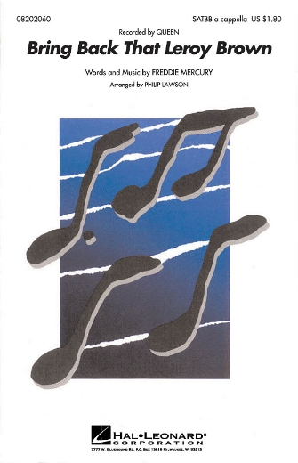 Bring Back That Leroy Brown : SATBB : Philip Lawson : Freddie Mercury : Queen : Sheet Music : 08202060 : 884088138882