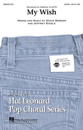 My Wish : SATB : Ed Lojeski : Jeffrey Steele : Rascal Flatts : Songbook : 08202122 : 884088159252