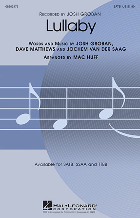 Lullaby : SATB : Mac Huff : Josh Groban : Josh Groban : Sheet Music : 08202173 : 884088205454