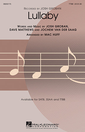 Lullaby : TTBB : Mac Huff : Josh Groban : Josh Groban : Sheet Music : 08202175 : 884088205478