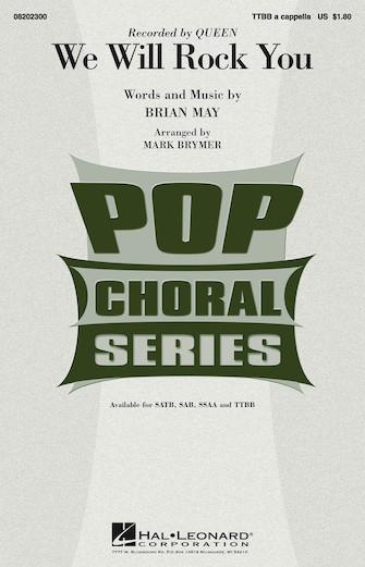 We Will Rock You : TTBB : Mark Brymer : Brian May : Queen : Sheet Music : 08202300 : 884088280536