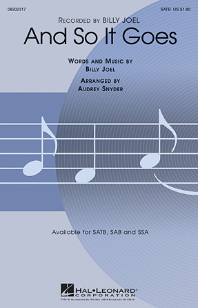 And So It Goes : SATB : Audrey Snyder : Billy Joel : Billy Joel : Sheet Music : 08202317 : 884088283056