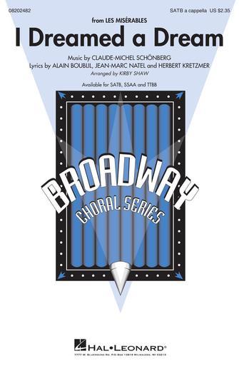 I Dreamed A Dream : SATB : Kirby Shaw : Claude-Michel Schonberg : Les Miserables :  1 CD : 08202482 : 884088434892