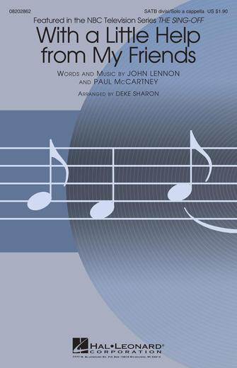 With A Little Help From My Friends : SATB : Deke Sharon : John Lennon : The Beatles : Sheet Music : 08202862 : 884088557898