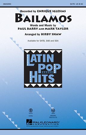 Bailamos : SSA : Kirby Shaw : Paul Barry : Enrique Iglesias : Sheet Music : 08202995 : 884088621278