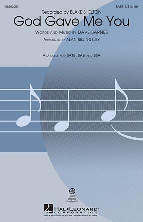God Gave Me You : SAB : Alan Billingsley : Dave Barnes : Blake Shelton : Sheet Music : 08203058 : 884088636517