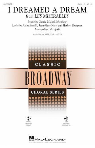 I Dreamed a Dream : SAB : Ed Lojeski : Claude-Michel Schonberg : Les Miserables : Sheet Music : 08225102 : 073999908022 : 1423467310