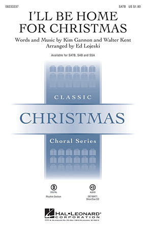 I'll Be Home for Christmas : SATB : Ed Lojeski : Walter Kent : Sheet Music : 08233237 : 073999332377 : 1423487044