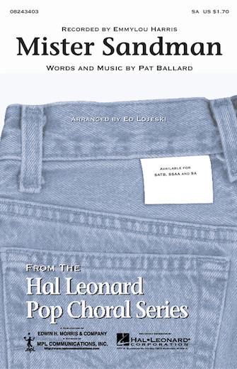 Mister Sandman : SA : Ed Lojeski : Pat Ballard : The Chordettes : Sheet Music : 08243403 : 073999434033